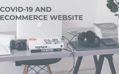 How COVID-19 Has Increased the Need for Ecommerce Websites