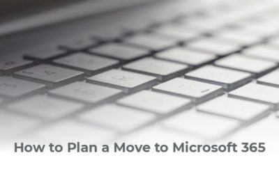 How to Plan a Move to Microsoft 365